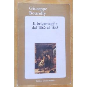 Bourelly, Il brigantaggio dal 1860 al 1865