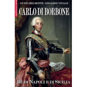 Carlo di Borbone re di Napoli e Sicilia