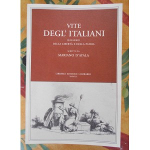 Mariano d'Ayala, Vite degl'italiani benemeriti della libertà e della patria