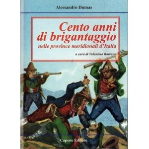 Cento anni di brigantaggio nelle province meridionali d'Italia