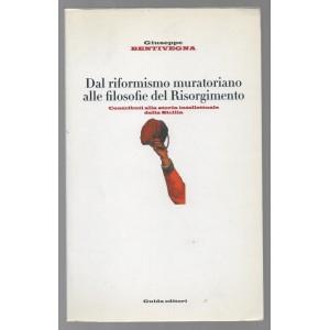 Dal riformismo muratoriano alle filosofie del Risorgimento