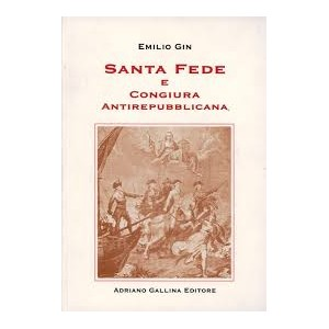 Emilio Gin, Santa fede e congiura antirepubblicana