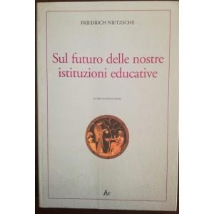 Nietzsche, Sul futuro delle nostre istituzioni educative