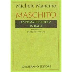 Maschito la prima repubblica in Italia