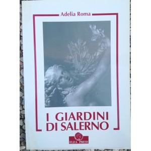 Adelia Roma, I giardini di Salerno