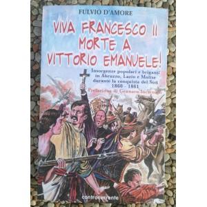 Fulvio D'Amore, Viva Francesco II morte a Vittorio Emanuele