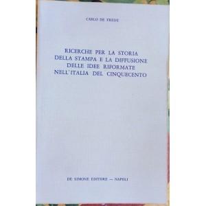 Carlo De Frede, Ricerche per la storia della stampa e la diffusione delle idee riformate nell'Italia del Cinquecento