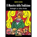 Il maestro della Tradizione. Dialoghi su Julius Evola