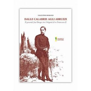 Valentino Romano, Dalle Calabrie agli Abruzzi. Il generale Borges tra i briganti di re Francesco II