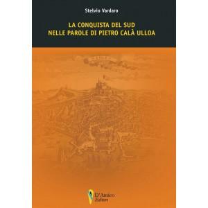 La conquista del Sud nelle parole di Pietro Calà Ulloa