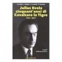 Julius Evola cinquant'anni di Cavalcare la Tigre 1961-2011