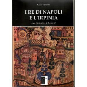 I re di Napoli e l'Irpinia dai Normanni ai Borbone