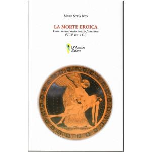 Maria Sofia Izzo, La morte eroica. Echi eroici nella poesia funeraria