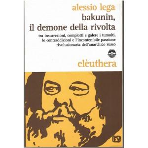 Alessio Lega, Bakunin il demone della rivolta