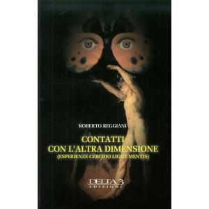 Roberto Reggiani, Contatti con l'altra dimensione