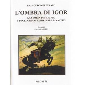 L'ombra di Igor, la storia dei Rjurik e degli ordini familiari e dinastici