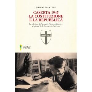 Caserta 1945 la Costituzione e la Repubblica