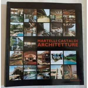 Martelli Castaldi. Architetture