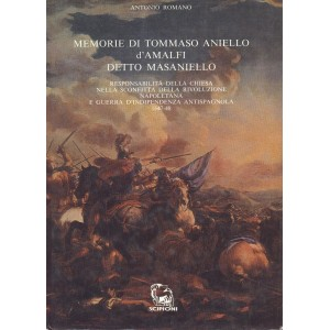 Memorie di Tommaso Aniello d'Amalfi detto Masaniello