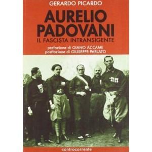Aurelio Padovani, il fascista intransigente