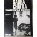 Sabra Chatila. Storia fotografica di un genocidio