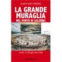 La grande muraglia nel porto di Salerno