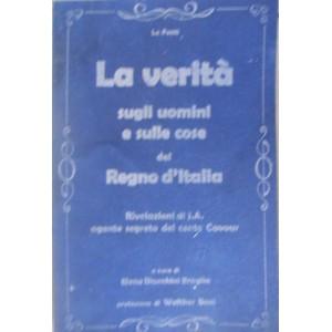 La verità degli uomini e sulle cose del Regno d'Italia