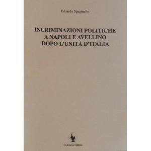 Incriminazioni politiche a Napoli e Avellino dopo l'unità d'Italia